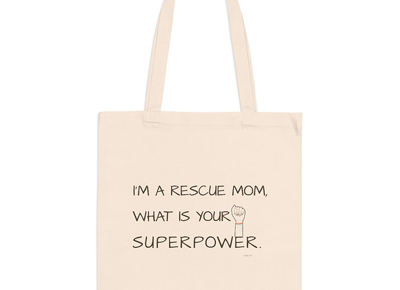 I'm a Rescue Mom, What is your Superpower | Cotton Tote Bag