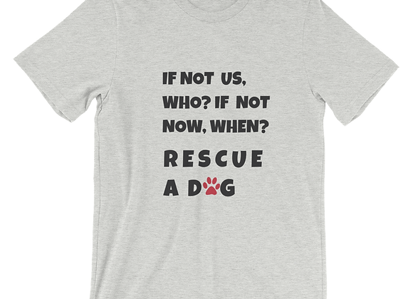If not us, Who? If not now, When?| Unisex T-Shirt