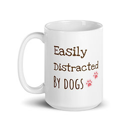 Easily Distracted by Dogs | Mug (15 oz)