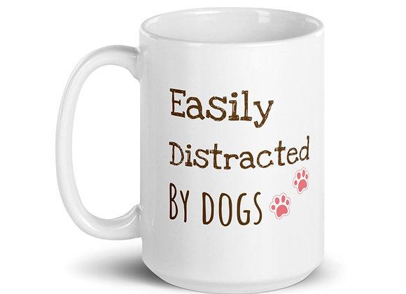 Easily Distracted by Dogs | Mug (15 oz)