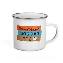 Stay at Home Dog Dad| Enamel Mug (12 oz)