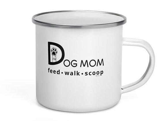 Dog Mom Feed, Walk, Scoop | Enamel Mug (12oz)
