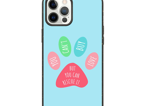 You can't buy love but you can rescue it | Biodegradable iPhone Case