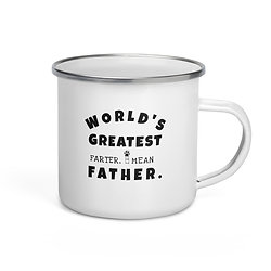 World's Greatest Farter, I mean Father  Enamel Mug