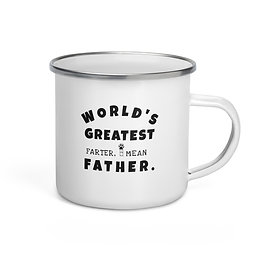 World's Greatest Farter, I mean Father| Enamel Mug