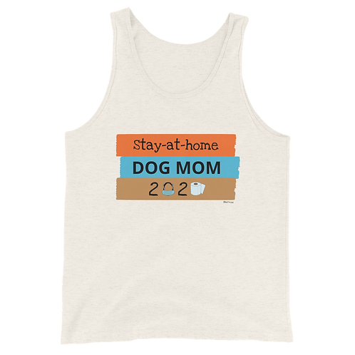 Stay at Home Dog Mom| Unisex Tank Top
