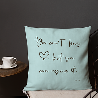 You can't buy love, but you can rescue it | Pillow and Pillow Case