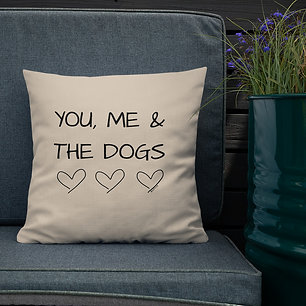 You, Me and the Dogs | Pet Pillow Case