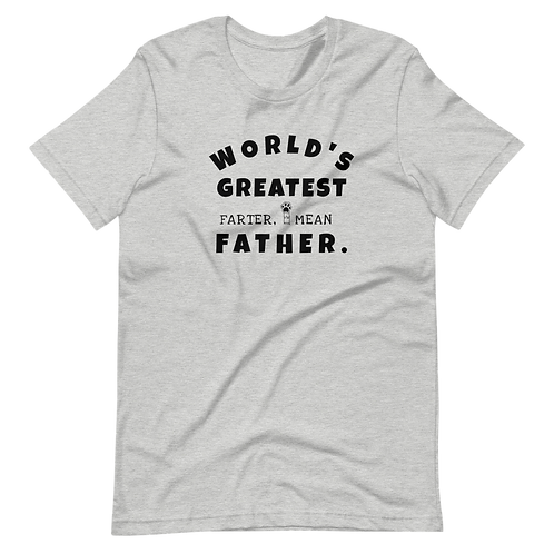World's Greatest Farter, I mean Father | T-Shirt