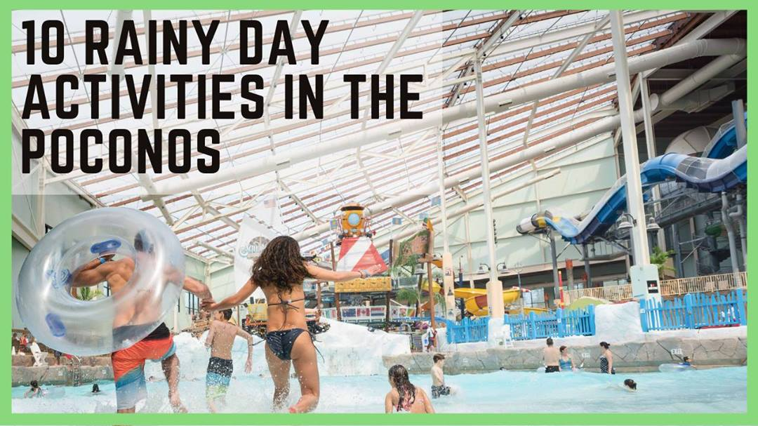 10 Rainy Day Activities in the Poconos