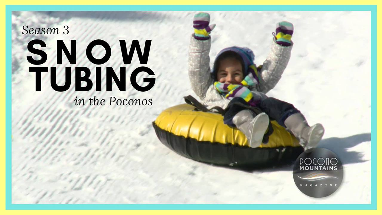 Pocono Mountains Magazine: Season 3 | Snowtubing