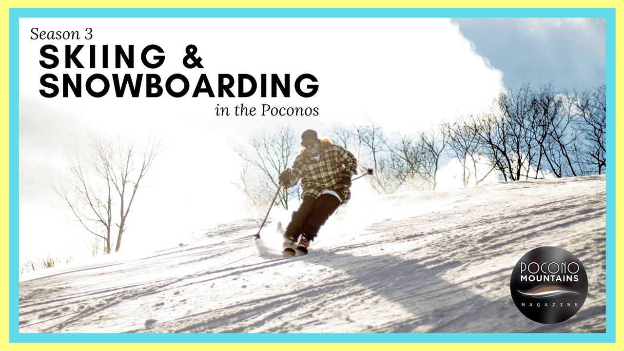 Pocono Mountains Magazine: Season 3 | Skiing and Snowboarding