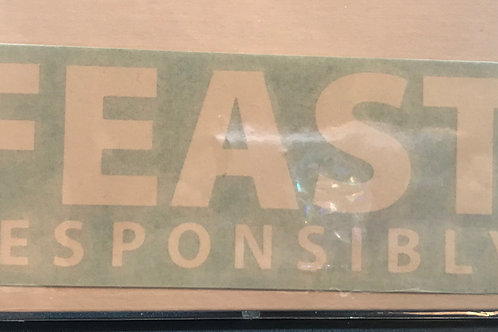 Feast Responsibly Vinyl Decal