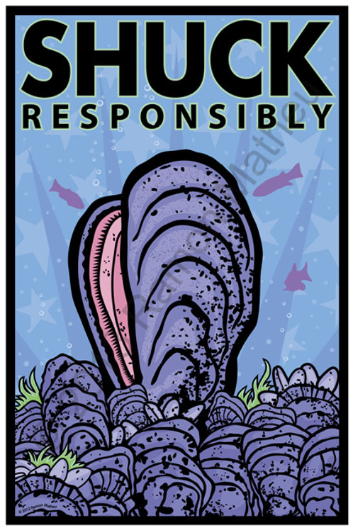 Shuck Responsibly Poster ~ Ramon Matheu