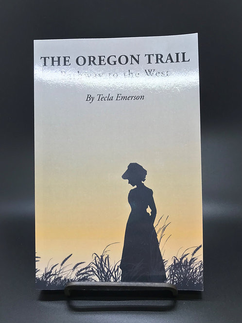 The Oregon Trail, Pathway to the west ~ Tecla Emerson
