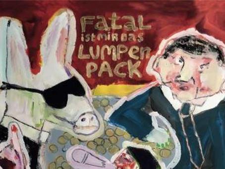 """Fatal ist mir das Lumpenpack"""