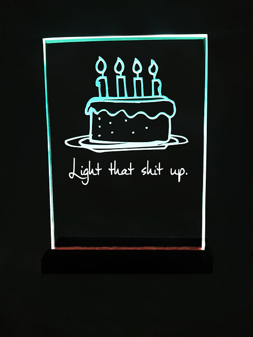 """Light that sh** up!""  Birthday Wishes Glass Art"