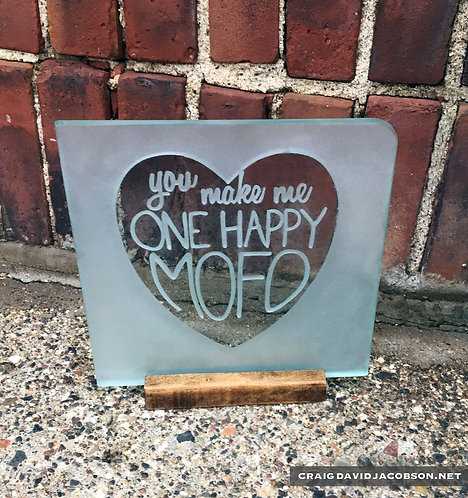 """One Happy MoFo"" Glass Art Piece"