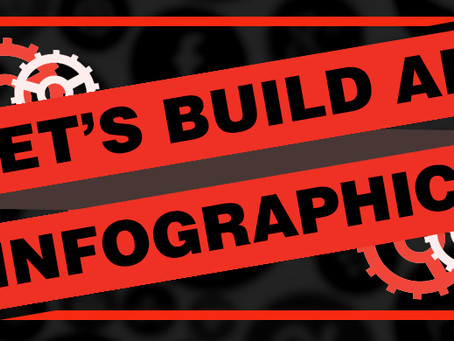 Let's Build an Infographic!