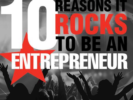 10 Reasons it Rocks To Be An Entrepreneur