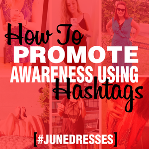 how to promote awareness using hashtags June Dresses case study