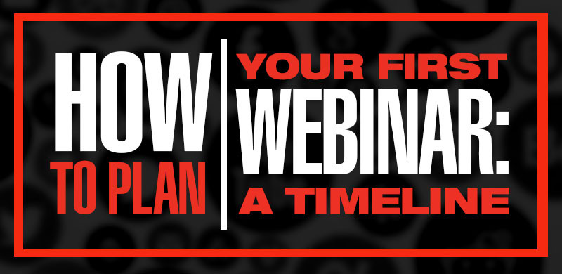 how to plan your first webinar timeline