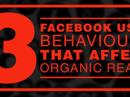 3 Facebook User Behaviours that Affect Organic Reach