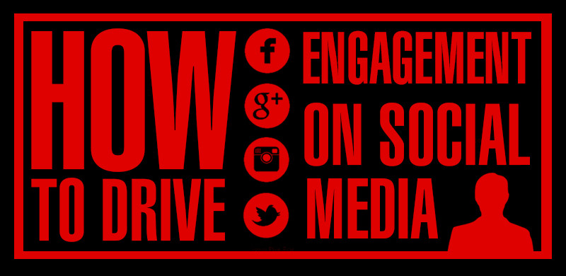 how to drive engagement on social media