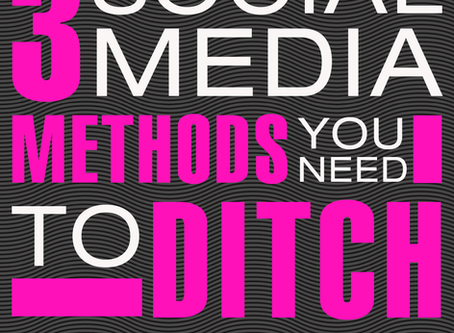 3 Social Media Methods You Need to Ditch Immediately