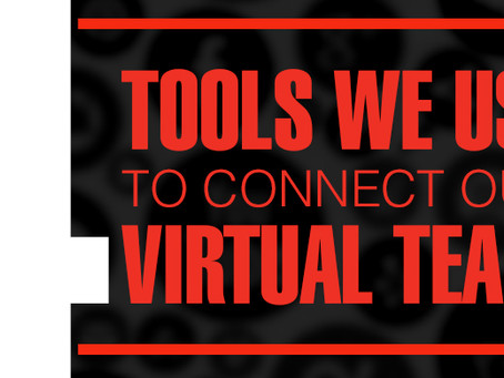 4 Tools We Use To Connect Our Virtual Team