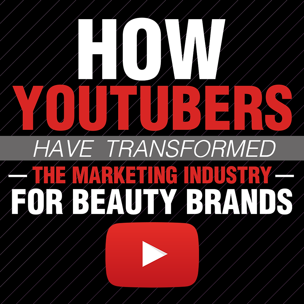 youtubers transform marketing industry for beauty brands
