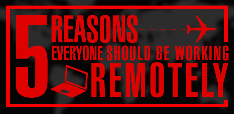 reasons to working remotely