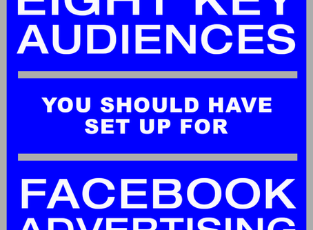 8 Key Audiences You Should Have Set Up For Facebook Advertising (And Why!)
