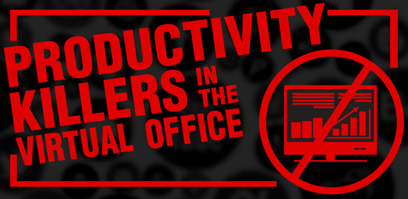 productivity killers in virtual office