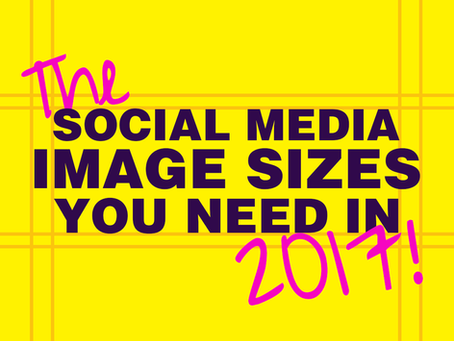 The Social Media Image Sizes You Need In 2017