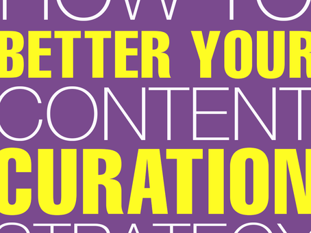 How To Better Your Content Curation Strategy