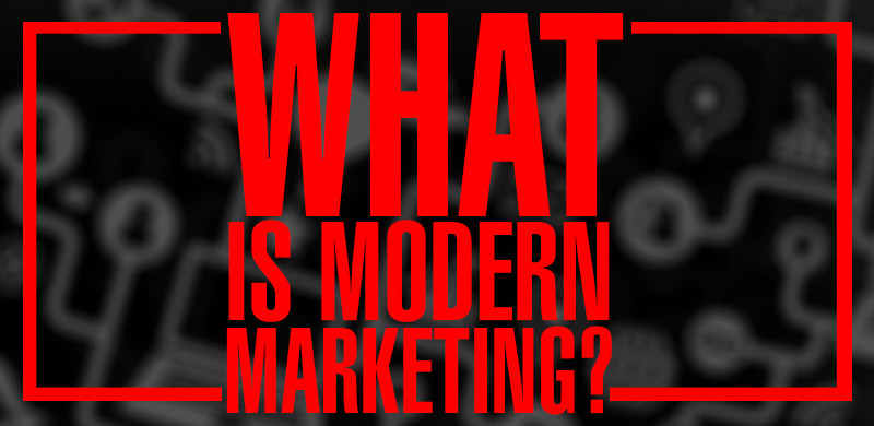 what is modern marketing