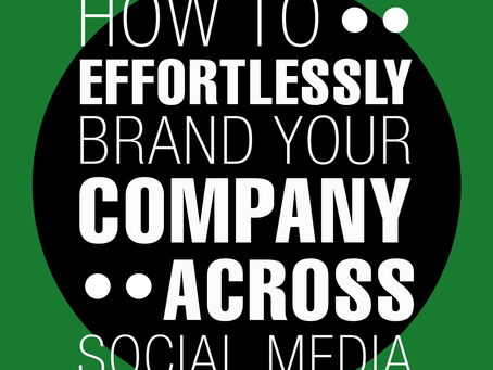 How to Effortlessly Brand Your Company Across Social Media