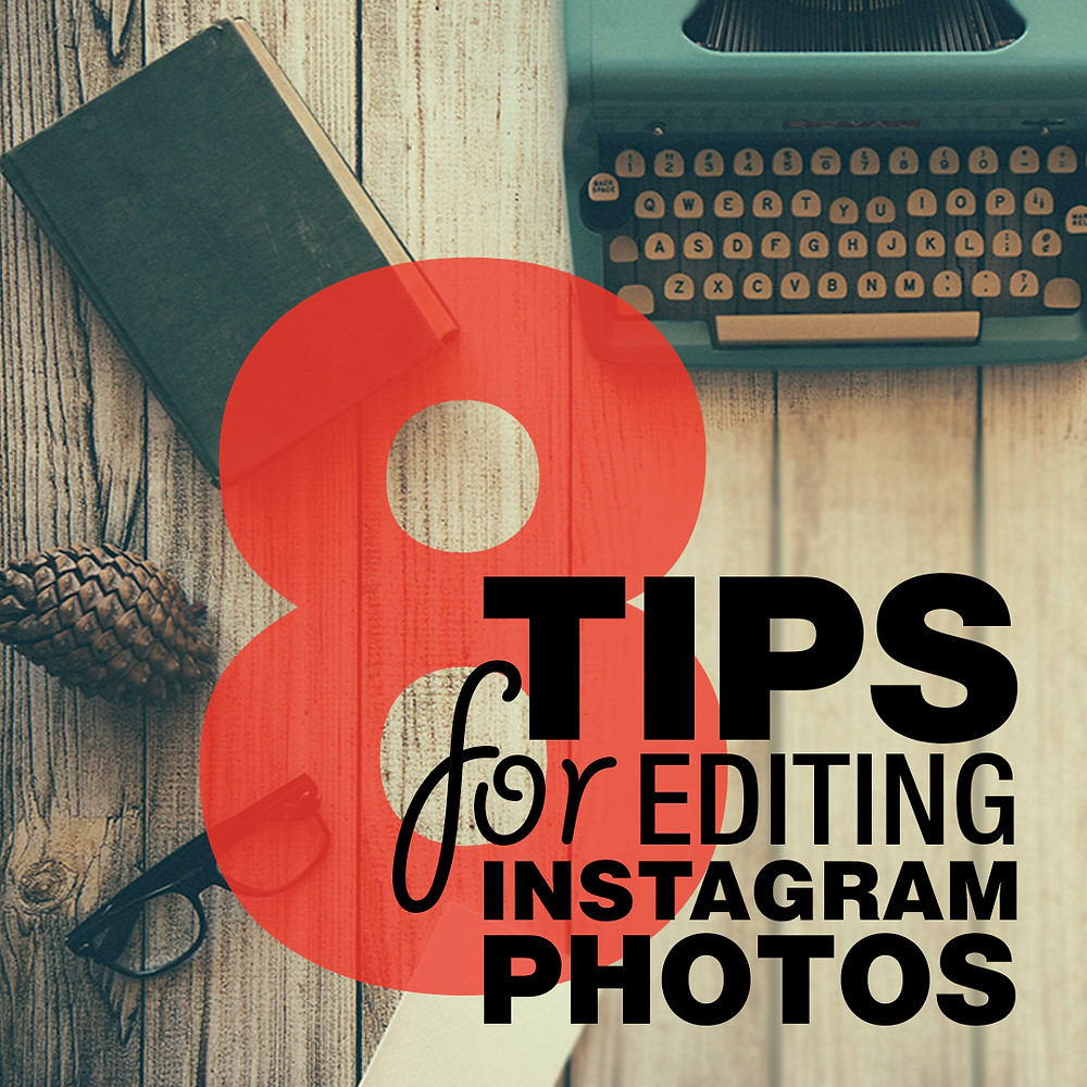tips for editing instagram photos