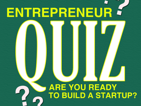 Entrepreneur Quiz: Are you ready to build a startup?