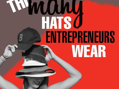 The Many Hats Entrepreneurs Wear