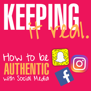 keep it real authenticity on social media