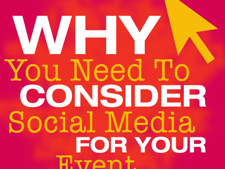 Why You Need To Consider Social Media For Your Event