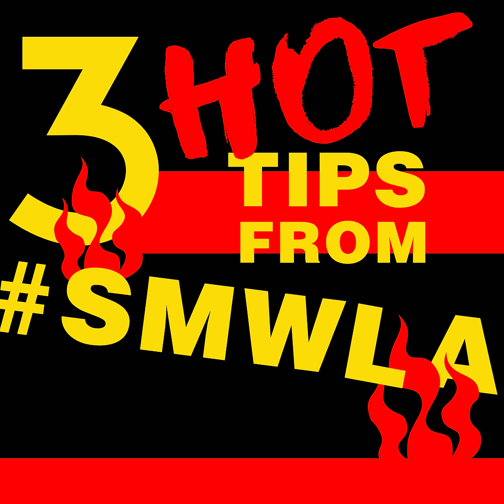 3 Hot Tips From #SMWLA