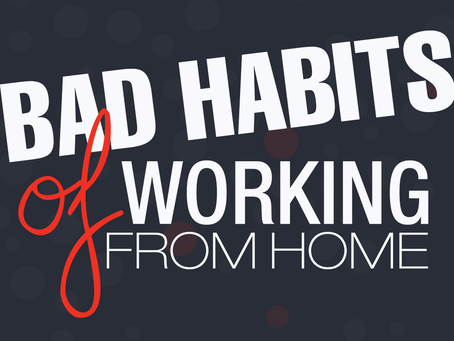 Bad Habits Of Working from Home