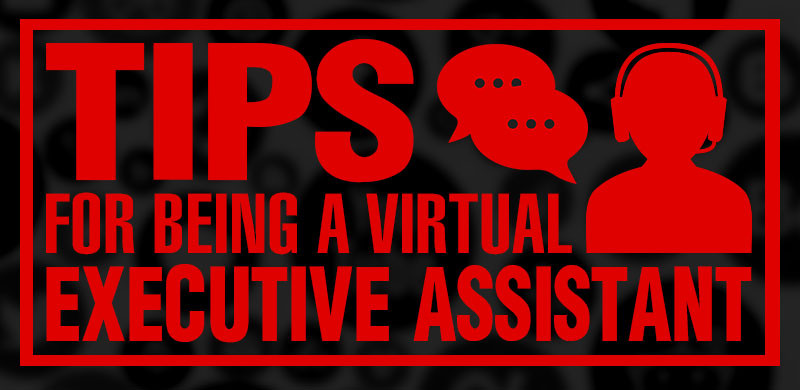 Tips for Being a Virtual Executive Assistant