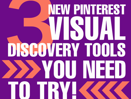 3 New Pinterest Visual Discovery Tools You Need To Try!