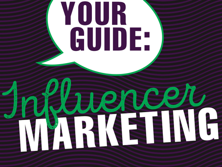 Your Guide To Influencer Marketing