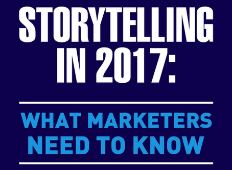 Storytelling in 2017: What Marketers Need To Know