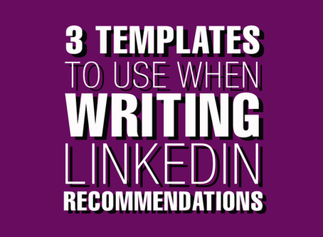 3 Templates To Use When Writing LinkedIn Recommendations